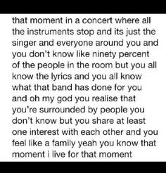 I live for that moment. Love me some concerts