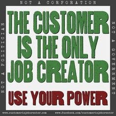 are the job creators. Without our dollars spent, the economy grinds to halt. Think, Tabu, We Are The World, Consumerism, Greed, Economics, Finance, Wisdom, Thoughts