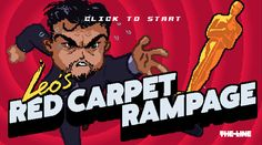 Get Leonardo DiCaprio an Oscar or die trying in Leo's Red Carpet Rampage, an arcade style platform game where you race down the red carpet on a quest for the ultimate award. Collect as many Emmy's and Golden Globes as you can along the way. But beware of pushy photographers and watch out for Lady Gaga... and Icebergs