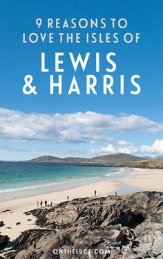 9 reasons to love the Isles of Lewis and Harris