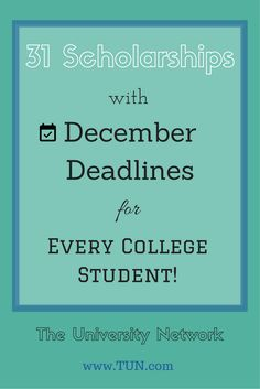 Here are 31 scholarships with December deadlines that every college student can apply to, no matter their field of study!