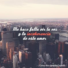 Como dice Andrés Cepeda. Music Quotes, Decir No, Times Square, Love Quotes, Broadway Shows, Poetry, Let It Be, Diana, Travel