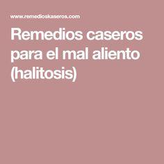 Remedios caseros para el mal aliento (halitosis)
