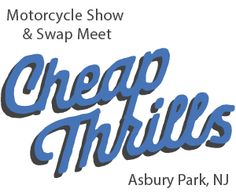 Cheap Thrills 2nd Annual Motorcycle Show and Swap Meet!