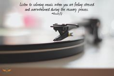 Listening to calming music when you're feeling overwhelmed can help relieve stress. #RecoveryTip