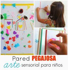 Mi Mundo construyo, creo, aprendo!!!: Pared pegajosa, arte sensorial para niños