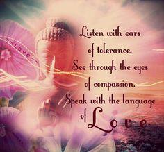 Tolerance, compassion, love