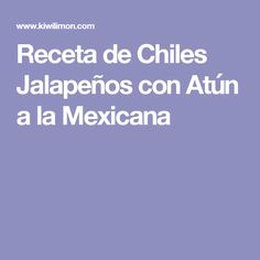 Receta de Chiles Jalapeños con Atún a la Mexicana