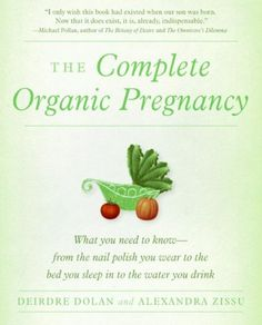 The Complete Organic Pregnancy - A guide to natural living during pregnancy childbirth and throughout the first months of a babys life covers such topics as the benefits of organic foods lead testing in a home and avoiding chemicals that can be transmitted in breast milk. Original. 50000 first printing.