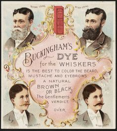 American Gilded Age era - advertisement trade card - Buckingham Dye for men's whiskers, c.1870 - before/after images. ~ {cwl} ~ (Atlas Obscura - Original Image: Boston Public Library)