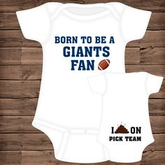 Born To Be A Giants Fan ~ I Poop On (You Pick Team) Baby Bodysuit by PigtailsAndMudpies1 on Etsy