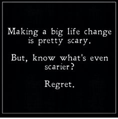 Don't ever not do something that you will regret later