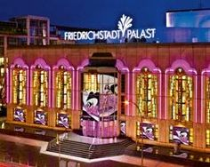 Friedrichstadt-Palast  Whoohoo we are going to a show here Thursday night!