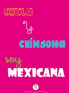 Chula y chingona, SOY MEXICANA