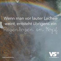 Wen man vor lauter lachen weint, entsteht uebrigens ein Regenbogen im Kopf. - VISUAL STATEMENTS®