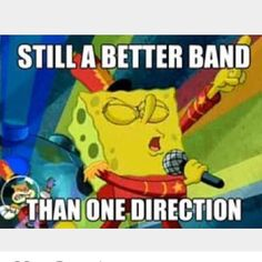 SpongeBob!!! One direction HATER!!!!!!