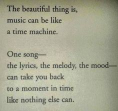 One song -the lyrics, the melody, the mood- can take you back to a moment in time like nothing else can