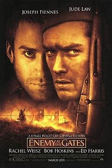 Enemy at the Gates is a 2001 war film directed by Jean-Jacques Annaud, starring Joseph Fiennes, Jude Law, Rachel Weisz, Bob Hoskins and Ed Harris set during the Battle of Stalingrad in World War II.