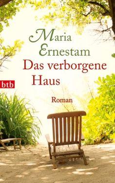 Maria Ernestam - Das verborgene Haus