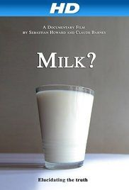 Milk? (2012) - An inquisitive man sets out to find the facts about milk and discovers more about the growing controversy surrounding it. Throughout the journey, he is left with more and more questions ...