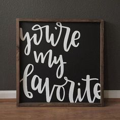 You're My Favorite | Wood Sign
