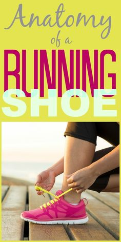 Know the difference between an arch and an instep? This guide to running shoe lingo will set you straight.