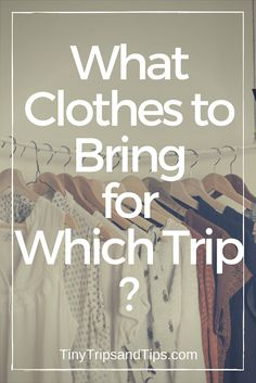 Don't know what clothes to bring on your travels? Find out more on what to wear on each trip!