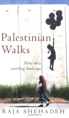 Palestinian Walks: Notes on a Vanishing Landscape by Raja Shehadeh http://www.amazon.com/dp/1861978995/ref=cm_sw_r_pi_dp_yyzJub1TFZ9BX