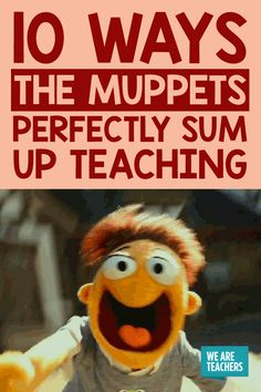 How Teaching Is Like the Muppets - WeAreTeachers
