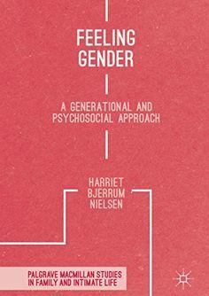 Feeling Gender: A Generational and Psychosocial Approach ... https://www.amazon.com/dp/B06VWHPRMW/ref=cm_sw_r_pi_dp_x_0q2gAb5HH4GEE