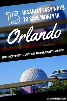 How to Save Money in Orlando, Disney World, and Universal Studios