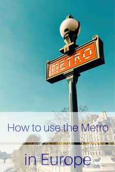 Regardless of whether it is called the Metro, the Underground or the Ubahn, local underground trains are the best way to get around the cities of Europe.  And using them is easy - especially with this guide on how to use the Metro in Europe