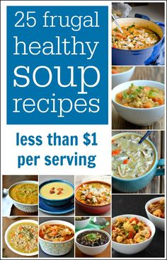 These 25 frugal healthy soup recipes each cost less than $1 per serving. Add two of these recipes to your meal plan each week in place of takeout, and you can save over $2000 a year!