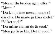 tumblr_memdi55joj1qfkdcoo1_500_50db3813ddf2b32cc600638f True Quotes, Qoutes, Swedish Quotes, Truth Of Life, Heartbroken Quotes, Deep Words, Feel Good, Texts, It Hurts
