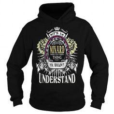 I Love MINARD . Its a MINARD Thing You Wouldnt Understand  T Shirt Hoodie Hoodies YearName Birthday T shirts
