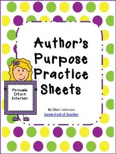 Author's Purpose Practice: Second and Third Grade...It's freeeeee!