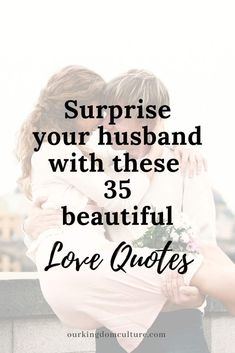 The Best Love Quotes for your Husband. It doesn't have to be Valentine's Day to show your husband how much he means to you. Quotes The Best 35 Love Quotes For Husband Cute Love Quotes, Love Quotes For Him Romantic, Soulmate Love Quotes, Beautiful Love Quotes, Husband Quotes From Wife, Husband Love, Funny Husband, Quotes About Husbands, Valentine Quotes For Husband
