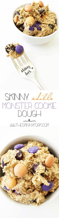 Skinny Edible Monster Cookie Dough. Yum! Yes. Monster Cookie Dough that you can safely eat raw! No eggs, gluten-free, and easily made vegan. TheSkinnyFork.com | Skinny & Healthy Recipes