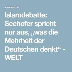 """Islamdebatte: Seehofer spricht nur aus, """"was die Mehrheit der Deutschen denkt"""" - WELT"""