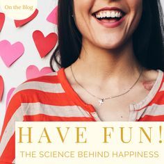 Have Fun! The Science Behind Happiness