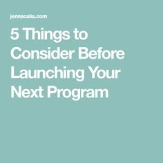5 Things to Consider Before Launching Your Next Program