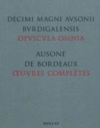 Oeuvres complètes = Opuscula omnia, Ausone, éditions Mollat
