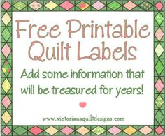 Free Printable Quilt Labels. Add some information they will treasure for years…