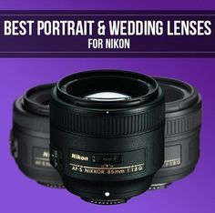 These are the best portrait and wedding lenses for Nikon DSLR cameras, and we…