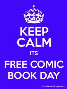 Keep Calm its Free Comic Book Day