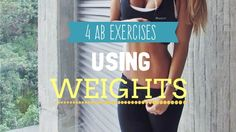 4 AB EXERCISES USING WEIGHTS