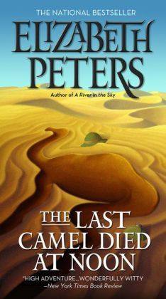 One of the coolest book covers for one of my favorite Amelia Peabody mysteries by Elizabeth Peters: The Last Camel Died at Noon.