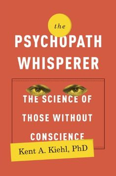 The Psychopath Whisperer: The Science of Those Without Conscience - Kindle edition by Kent A. Kiehl Phd. Health, Fitness & Dieting Kindle eBooks @ Amazon.com.