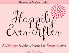 Happily Ever After, a FREE Marriage Romance Guide- a His and Her e-book filled with creative ideas to bring romance back into your marriage. #marriage #marriagemonday #romance #valentinesday