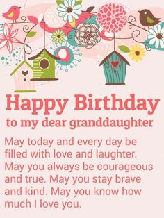 Send Free To my Dear Granddaughter - Happy Birthday Wishes Card to Loved Ones on Birthday & Greeting Cards by Davia. It's free, and you also can use your own customized birthday calendar and birthday reminders. Free Birthday Card, Happy Birthday Wishes Cards, Birthday Wishes For Daughter, Birthday Wishes For Boyfriend, Birthday Card Sayings, Birthday Blessings, Birthday Wishes Quotes, Birthday Messages, Birthday Greeting Cards